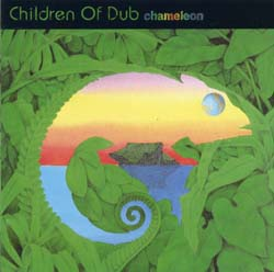 Children Of Dub - Chameleon